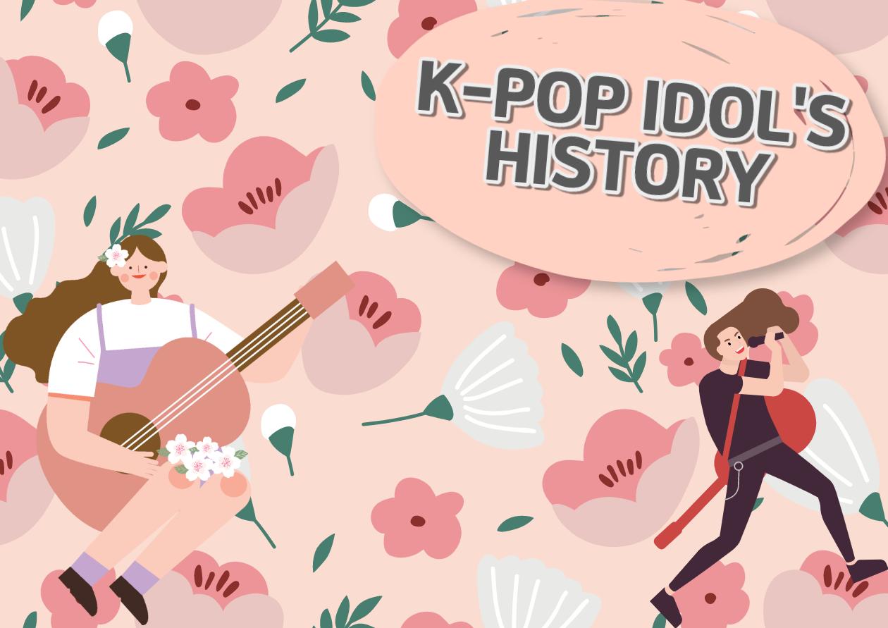 K-POP IDOL'S HISTORY #2